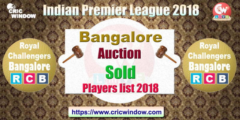 IPL Bangalore Auction sold and unsold players list 2018