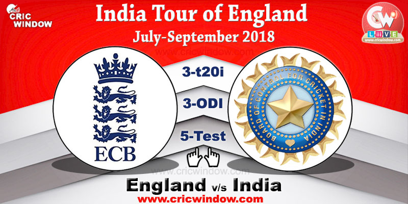 India tour of England for 3-t20i, 3-ODI and 5-test Series 2018