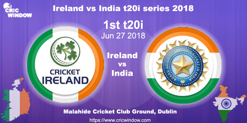 ire vs ind 1st t20i report 2018