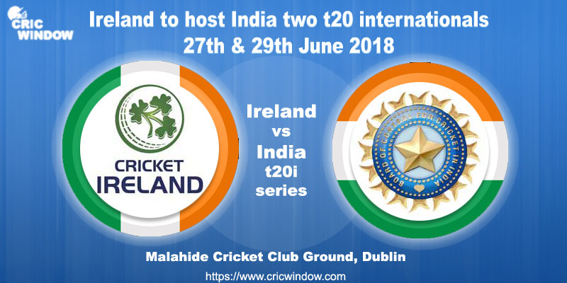 Ireland vs India t20i series 2018