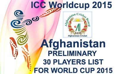 Afghanistan 30 probables fo worldcup 2015