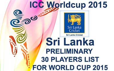 Sri Lanka 30 probables fo worldcup 2015