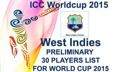 West Indies 30 probables fo worldcup 2015
