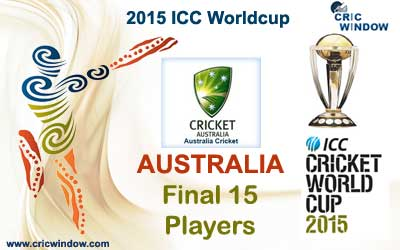 Australia final 15 squad for icc worldcup 2015