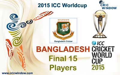 Bangladesh final 15 squad for icc worldcup 2015