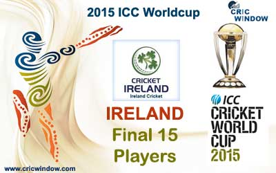 Ireland final 15 squad for icc worldcup 2015