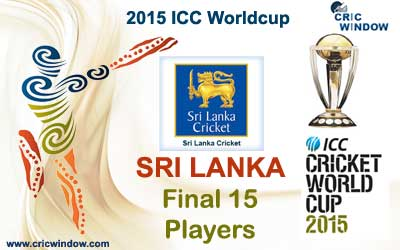 Sri Lanka final 15 squad for icc worldcup 2015