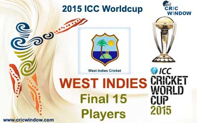 West Indies final 15 squad for icc worldcup 2015